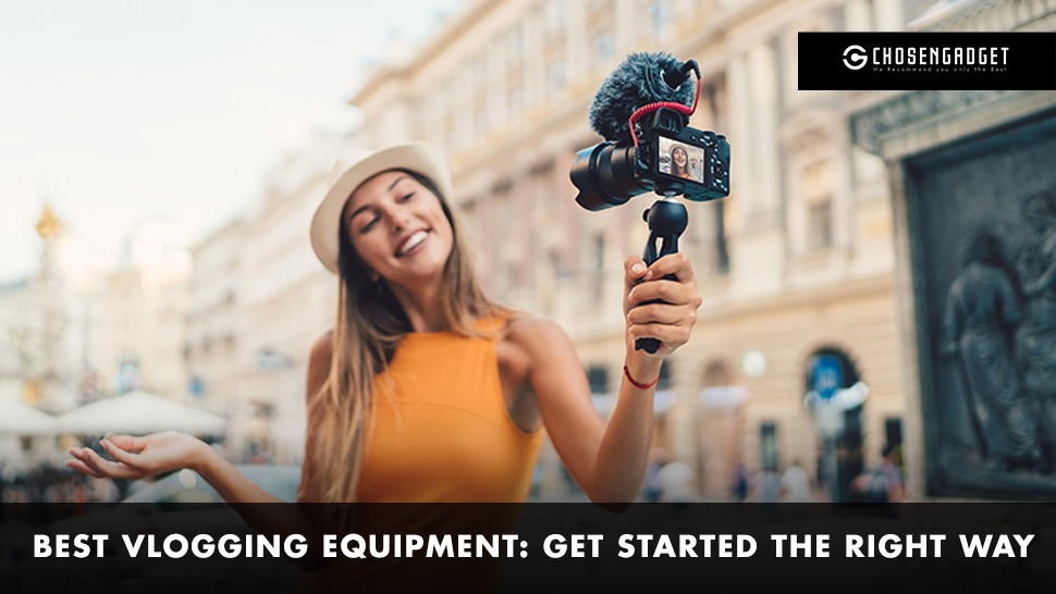 Read more about the article The Best Vlogging Equipment:
