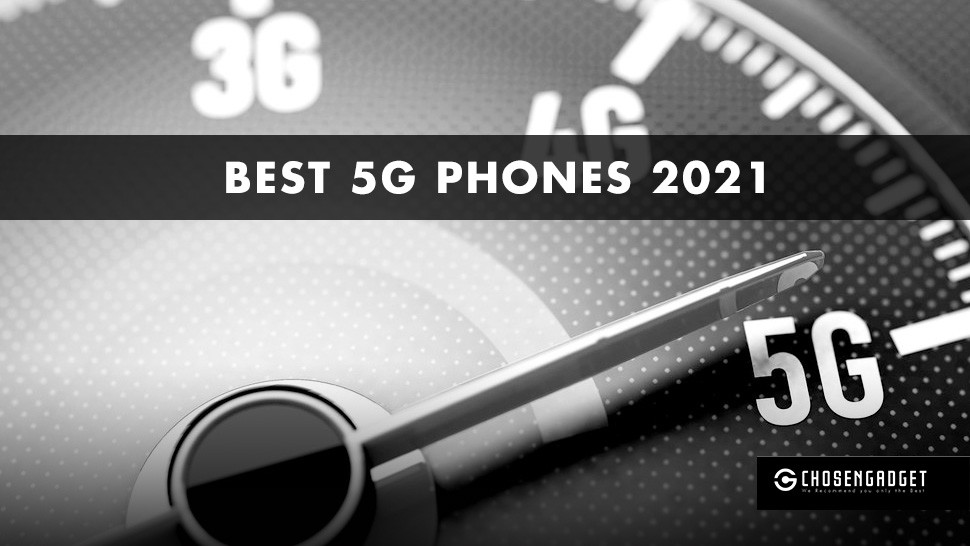 You are currently viewing The best 5G phones in 2021