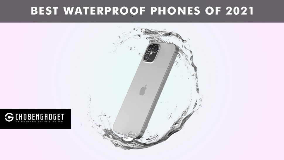 You are currently viewing The best waterproof phones in 2021