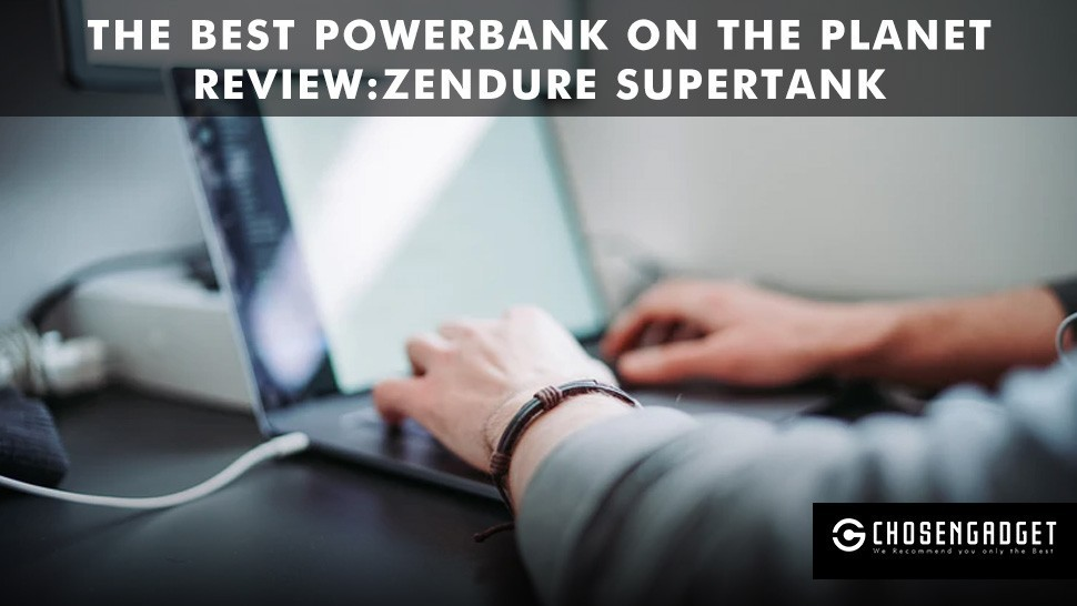 Read more about the article Zendure SuperTank the best Powerbank on the Planet