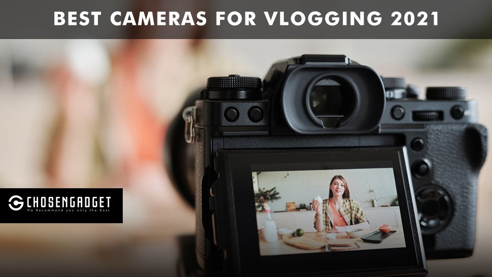 Read more about the article Best cameras for vlogging 2021
