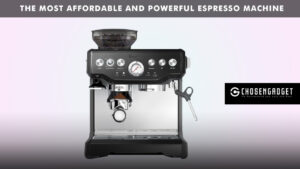 Read more about the article The most affordable and powerful espresso machine