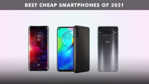 Read more about the article Best Cheap Phones 2021